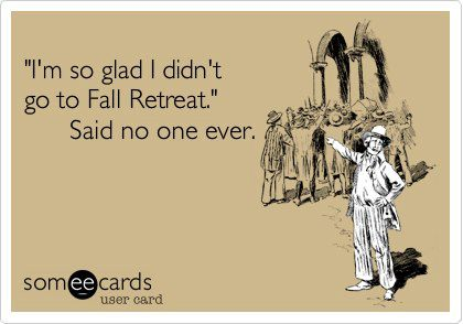 Why Should You Go On Fall Retreat Pres House