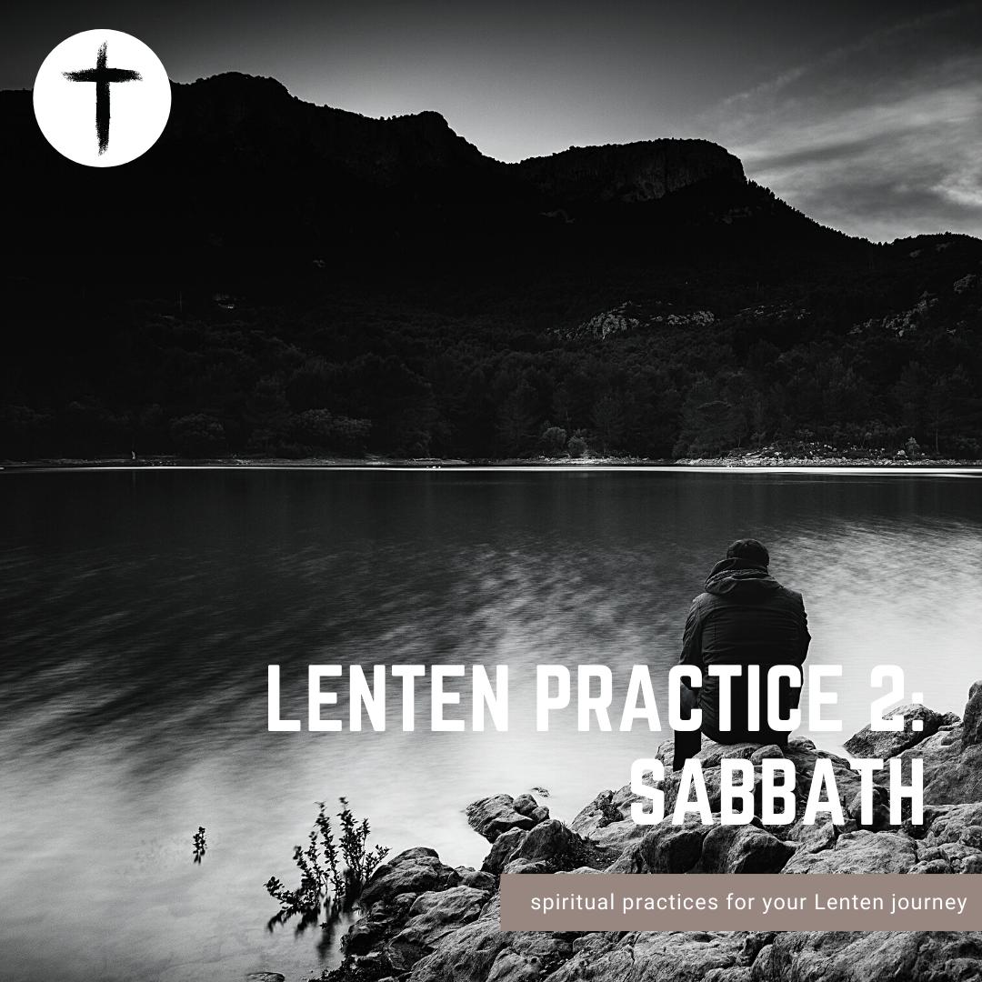 Lenten Practice #2: Sabbath