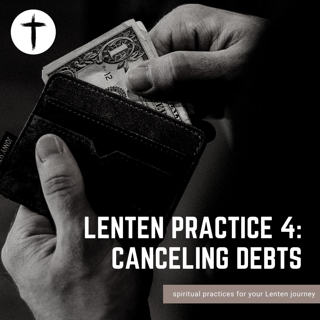 Lenten Practice #4: Canceling Debts